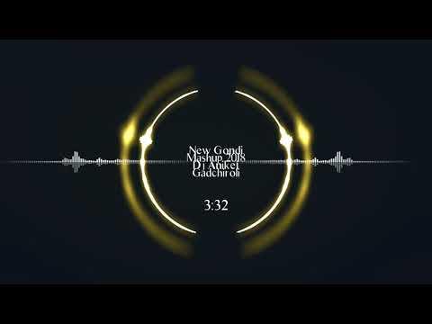 New Gondi Mashup 2018 Dj Aniket Gadchiroli This Song Download By Link Description