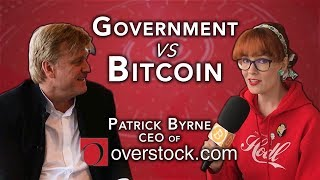 CEO of Overstock thinks the Govt Should do this for Bitcoin