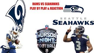 LA Rams vs Seattle Seahawks Thursday Night Football! Play by Play & Reaction!