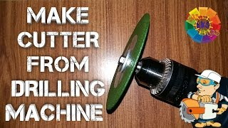 Make CUTTER From Drilling Machine ( Metal, Wood & Marble )