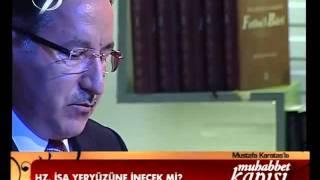 Mustafa Karataş'ın Mehdi ve Hz. İsa nuzülünü inkar edişi..
