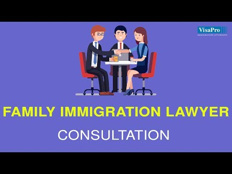 Family Immigration Lawyer Consultation: Get Immigration Advise Specific To Your Situation