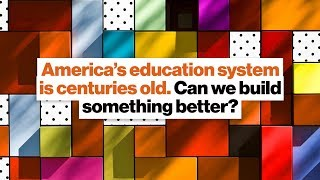 America's education system is centuries old. Can we build something better? | Elizabeth Garlow