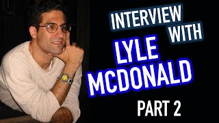 Interview With Lyle McDonald | Part 2 | Reverse Dieting, Metabolic Damage & Training Volume
