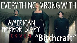 "Everything Wrong With American Horror Story: Coven ""Bitchcraft"""