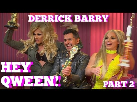 DERRICK BARRY on HEY QWEEN! with Jonny McGovern Part 2