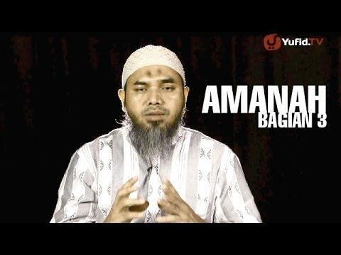 Serial Wasiat Nabi (26): Dimanakah Amanah Bag 3 - Ustadz Afifi Abdul Wadud
