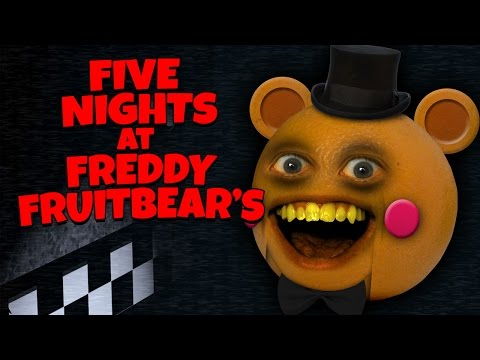 Annoying Orange - FIVE NIGHTS AT FREDDY...