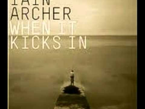 Iain Archer - When It Kicks In (Acoustic)