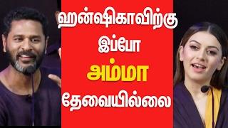 Hansika Improved a lot Prabhudeva open Talk in Bogan press meet