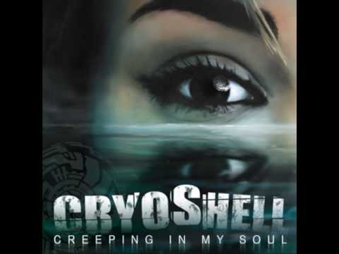 Cryoshell - Creeping In My Soul - Single