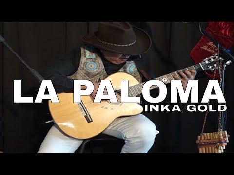 LA PALOMA | PAN FLUTE AND GUITAR by INKA GOLD