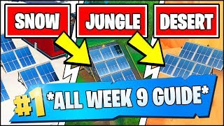 VISIT A SOLAR ARRAY IN THE SNOW, DESERT, AND THE JUNGLE *ALL LOCATIONS* (Fortnite Week 9 Challenges)