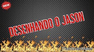 DESENHANDO O JASON