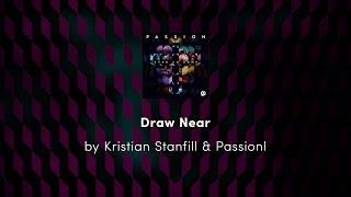 Draw Near - Kristian Stanfill & Passion lyric video