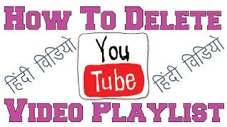 How To Delete YouTube Playlist In Hindi / Urdu Tutorial
