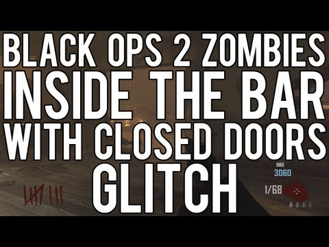 Black Ops 2 Glitches: Inside Bar with Closed Doors! - Zombies Barrier Glitch in Town