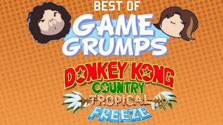 Best of Game Grumps - Donkey Kong Country: Tropical Freeze