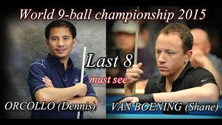 -Shane VAN BOENING vs. Dennis ORCOLLO- World 9 ball championship 2015 Last 8