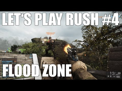 Let's Play Rush #4: Flood Zone - Battlefield 4