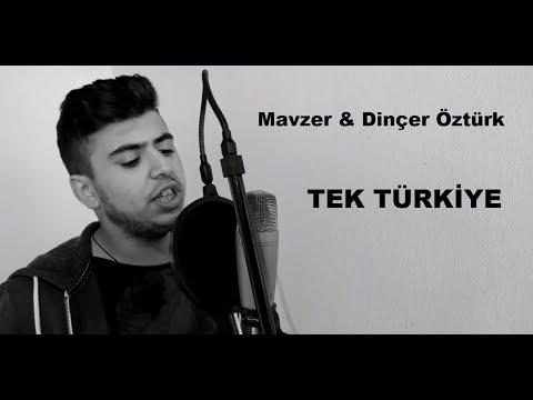 Mavzer & Dinçer Öztürk - TEK TÜRKİYE - 2016 ( OFFİCİAL KLİP )