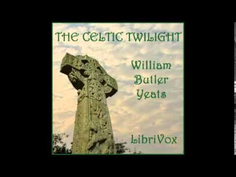 The Celtic Twilight (FULL Audiobook)