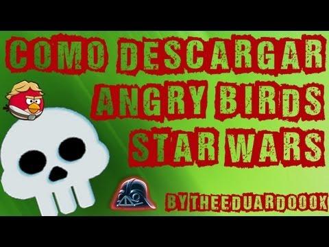 Como Descargar Angry Birds Star Wars Ultima Version