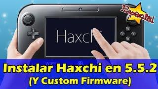 Instalar Haxchi en Wii U 5.5.2 y Custom Firmware | Español Latino
