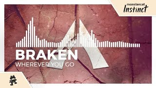 Braken - Wherever You Go [Monstercat Release]