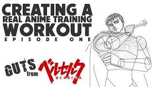 Making A Real Anime Training Workout - Guts' Daily Routine (????? Berserk Manga)