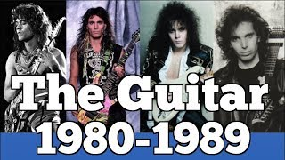 The Guitar 1980-1989 | Rock Guitar Heroes