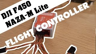DJI F450 & NAZA-M Lite - FLIGHT CONTROLLER (Part 4)