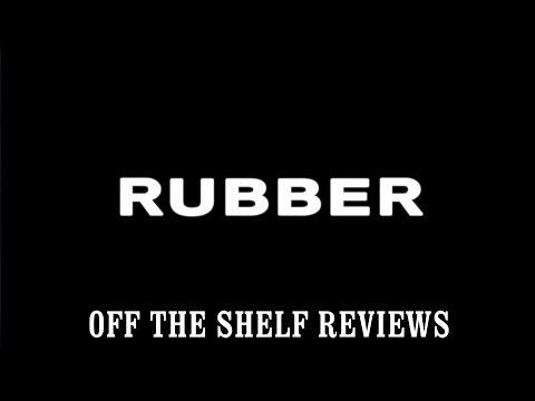 Rubber Review - Off The Shelf Reviews