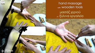 Thai Hand Massage w Wooden Tools | By Elefteria