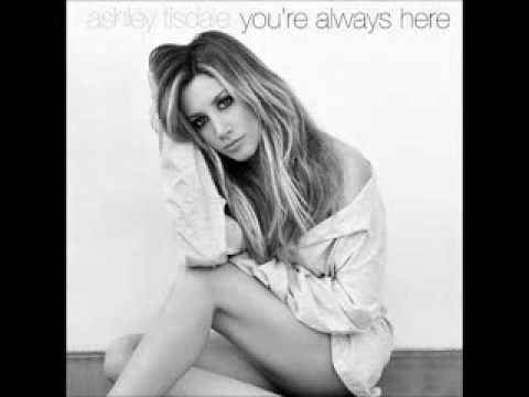 Ashley Tisdale - You're Always Here (New Song 2013)