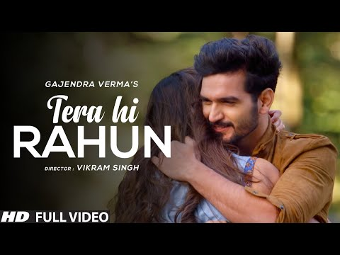 Download Lagu  Gajendra Verma | Tera Hi Rahun | Latest Romantic Songs Mp3 Free