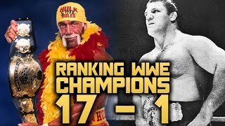 RANKING ALL 50 WWE CHAMPIONS!! 17 - 1 BEST CHAMPIONS OF ALL TIME!
