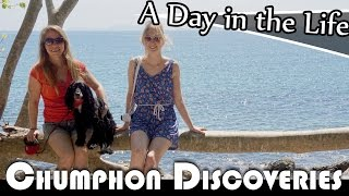CHUMPHON DISCOVERIES -  LIVING IN THAILAND DAILY VLOG (ADITL EP 191)