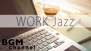 WORK Jazz - Happy Jazz & Bossa Nova - Cafe Music For Work, Study