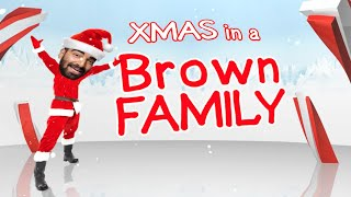 Xmas in a Brown Fam