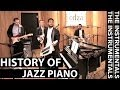 Watch video History of Jazz Piano (THE INSTRUMENTALS - Episode 5) now