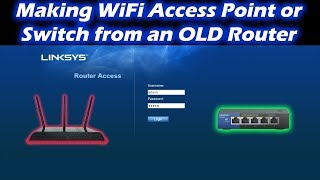 Changing old router into network switch or Wireless Access point