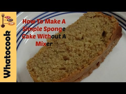 How To Make A Sponge Cake Without A Mixer