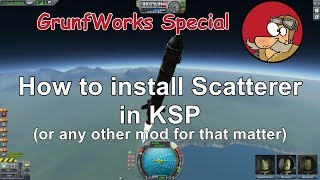 How to install mods - KSP - Tutorial - Scatterer as an example