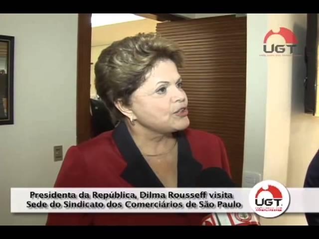 Presidenta da República, Dilma Rousseff visita   Sede do Sindicato dos Comerciários de São Paulo