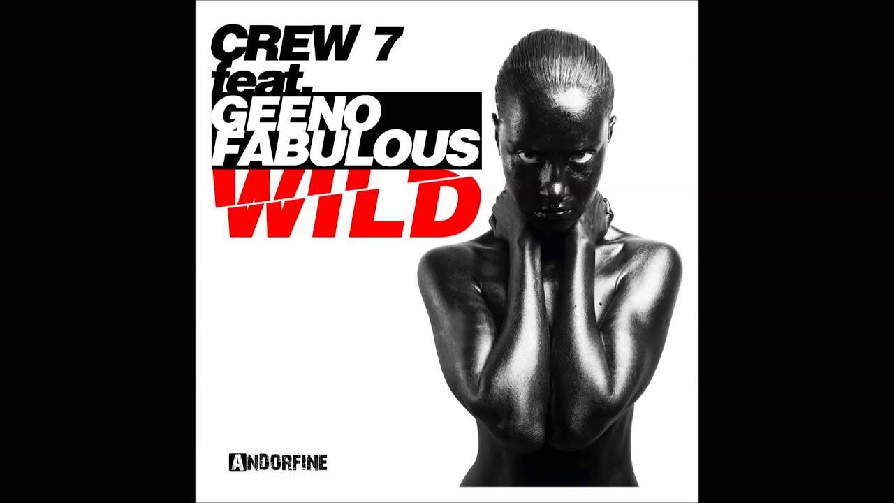 Crew 7 feat geeno fabulous wild radio mix youtube