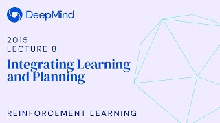 RL Course by David Silver - Lecture 8: Integrating Learning and Planning