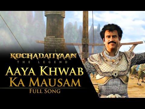 Aaya Khwab Ka Mausam (Video Song) - Kochadaiiyaan - The Legend