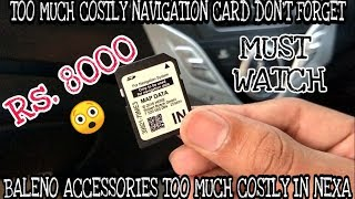 BALENO ACCESSORIES DON'T BUY NEXA | BALENO NAVIGATION CARD TOO MUCH COSTLY???