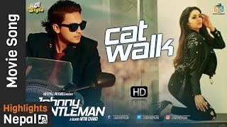 Cat Walk - New Nepali Movie JOHNNY GENTLEMAN Song 2017/2074 | Paul Shah, Neelam Chand